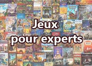 Jeux pour experts